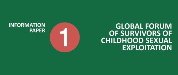 Global Forum of Survivors of Childhood Sexual Exploitation: Information Paper 1